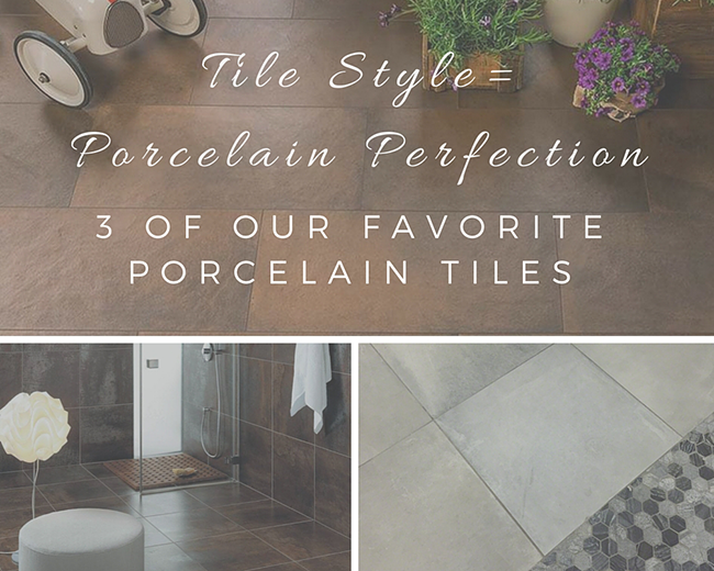 Tile Style = Porcelain Perfection: 3 of Our
