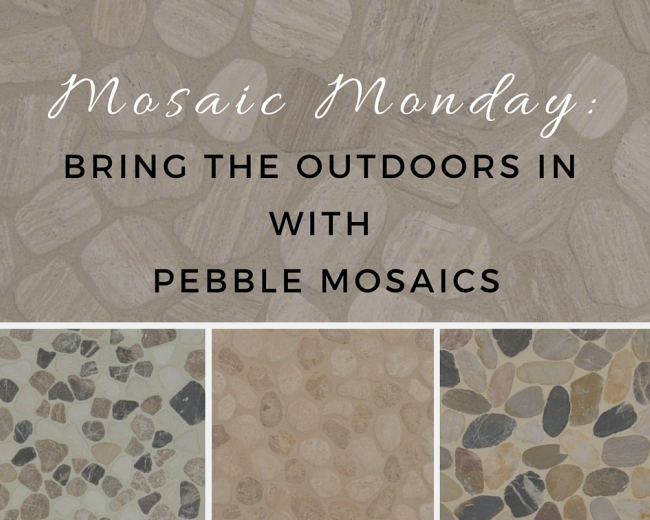 Mosaic Monday: Bring the Outdoors In with Peb