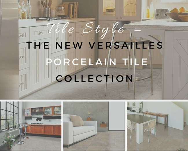 Tile Style: The New Versailles Porcelain Tile