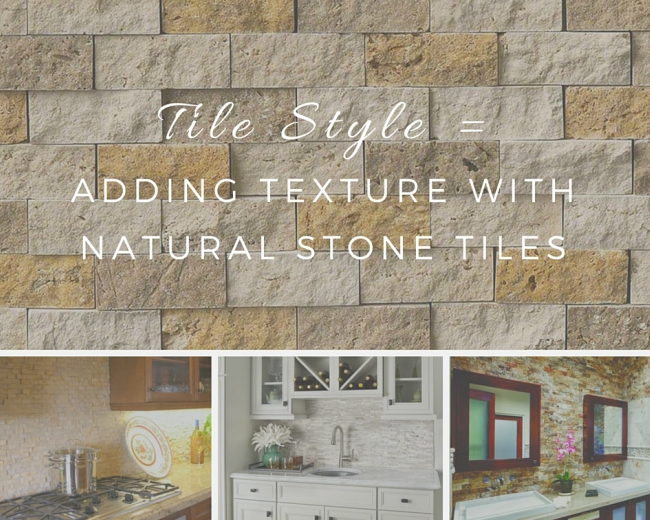 Tile Style: Adding Texture with Natural Stone
