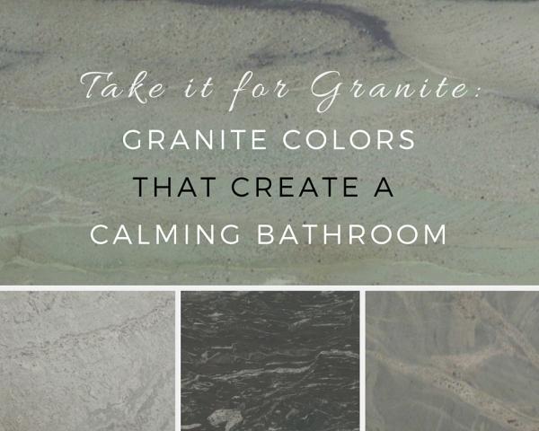 Take It For Granite Granite Colors That Create A Calming Bathroom
