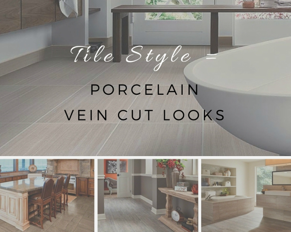 Tile Style: Porcelain Vein Cut Looks