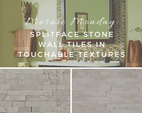 Mosaic Monday: Splitface Stone Wall Tiles In
